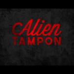 """Drum prüfe deine Hygieneprodukte: """"Alien Tampon"""" – Trash Horror made in Germany"""