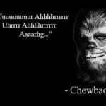 Sounds like Chewbacca